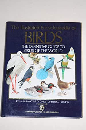 The Illustrated Encyclopaedia Of Birds - The Definitive Guide To Birds Of The World