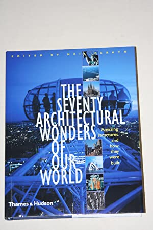 The Seventy Architectural Wonders Of Our World - Amazing Structures And How They Were Built