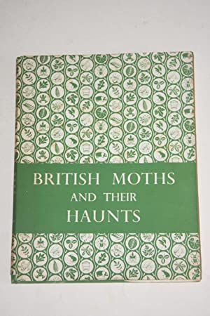 British Moths And Their Haunts