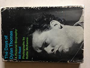 The Days Of Dylan Thomas - A Pictorial Biography