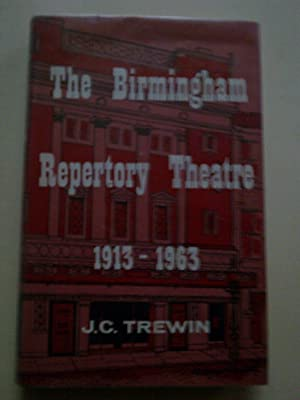 The Birmingham Repertory Theatre 1913 - 1963