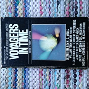 Voyagers In Time: SILVERBERG, Robert (editor)