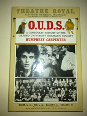 O.U.D.S - A Centenary History Of The Oxford University Dramatic Society
