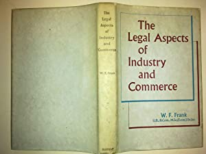 The Legal Aspects Of Industry And Commerce
