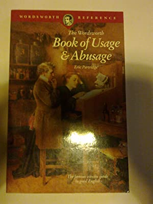 The Wordsworth Book Of Usage & Abusage