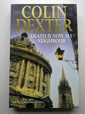 Death Is Now My Neighbour