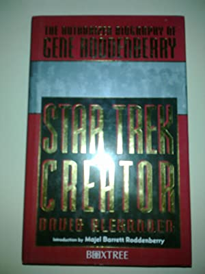 Star Trek Creator - The Authorized Biography Of Gene Roddenberry