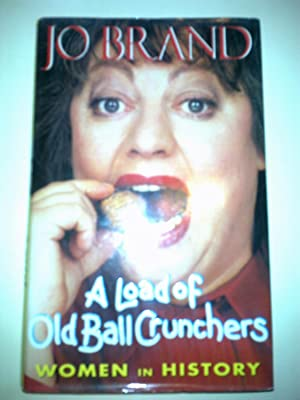 A Load Of Old Ball Crunchers - Women In History