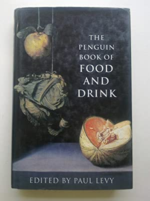 The Penguin Book Of Food And Drink
