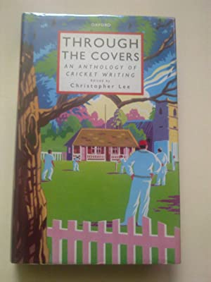 Through The Covers - An Anthology Of Cricket Writing