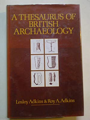 A Thesaurus Of British Archaeology
