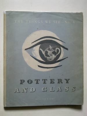 The Things We See : No. 4 - Pottery & Glass
