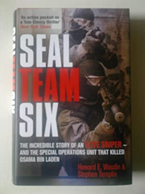 Seal Team Six - Memoirs Of An Elite Navy Seal Sniper - And The Special Operations Unit That Kille...