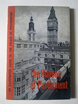 The Houses Of Parliament - An Illustrated Guide To The Palace Of Westminster