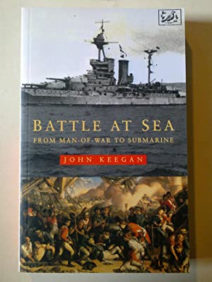 Battle At Sea - From Man-Of-War To Submarine
