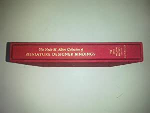 The Neale M. Albert Collection Of Miniature Designer Bindings - A Catalogue Of An Exhibition Held...