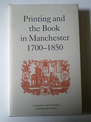 Printing And The Book In Manchester 1700-1850
