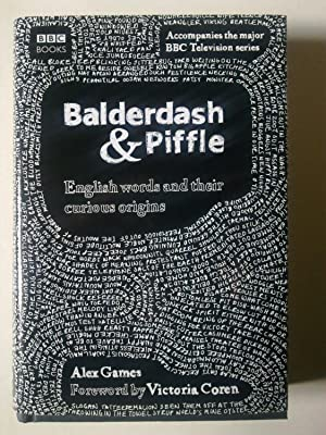 Balderdash & Piffle - English Words And Their Curious Origins