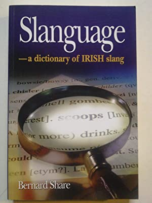 Slanguage - A Dictionary Of Slang And Colloquial English In Ireland