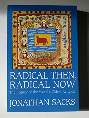 Radical Then, Radical Now - The Legacy Of The World's Oldest Religion
