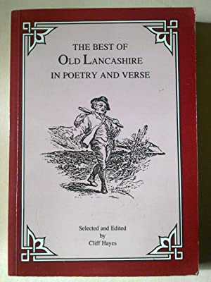 The Best Of Old Lancashire In Poetry And Verse