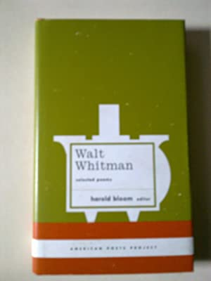 Walt Whitman - Selected Poems: BLOOM, Harold (Editor)
