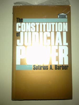 The Constitution Of Judicial Power