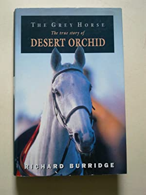 The Grey Horse - The True Story Of Desert Orchid