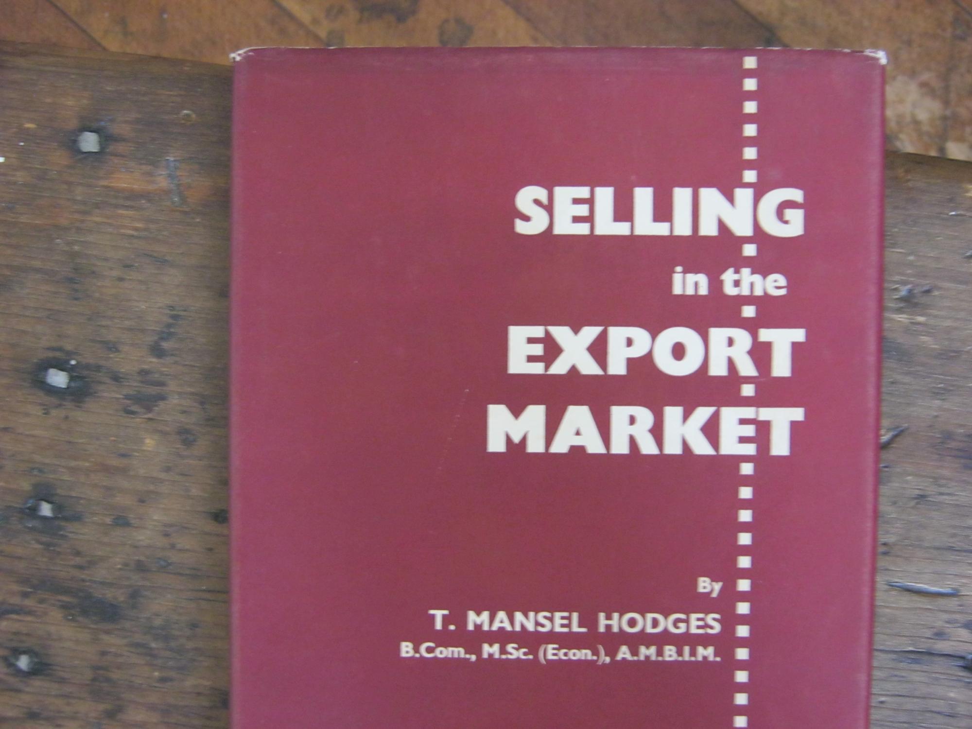 Selling_in_the_Export_Market_Hodges_T_Mansel_Bon_Couverture_rigide