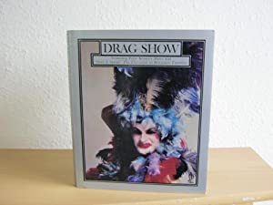 """Drag Show : Featuring Peter Kenna's """"Mates"""": Kenna, Peter; Spears,"""