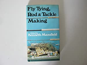 Fly Tying, Rod and Tackle Making: Bates, Lloyd Vernon;