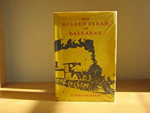 THE GOLDEN STEAM OF BALLARAT: D.King & N.Dooley