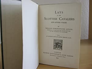 LAYS OF THE SCOTTISH CAVALIERS AND OTHER: W.E.Aytoun