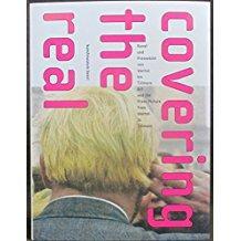 Covering the Real: Kunst Und Pressebild, Von: Fischer, Hartwig; Diers,