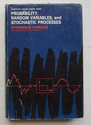 Probability, Random Variables, and Stochastic Processes: Papoulis, Athanasios