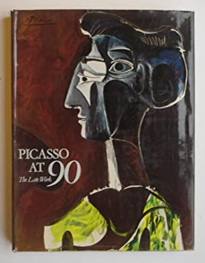 Picasso at 90: The Late Work: Picasso, Pablo &