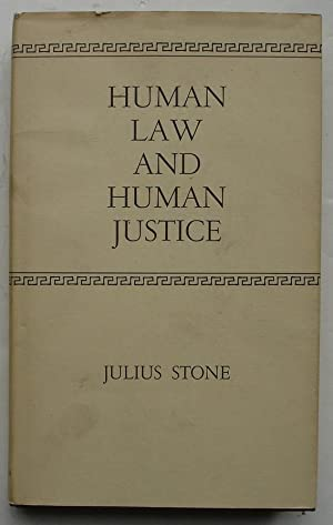 Human Law and Human Justice: Stone, Julius
