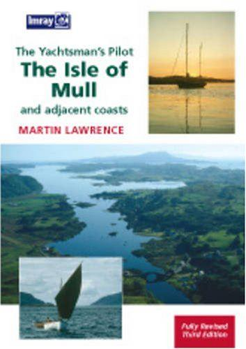 Yachtsman's Pilot to the Isle of Mull - Lawrence, Martin