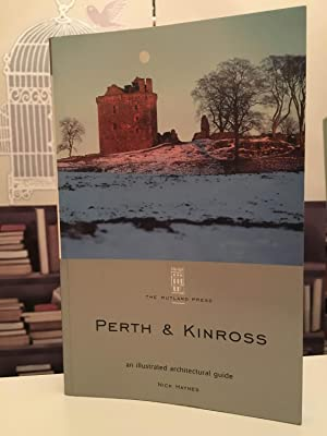 Perth & Kinross: an illustrated architectural guide: Haynes Nick: