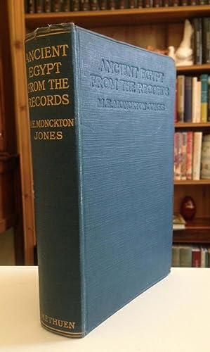 Ancient Egypt From The Records: Monckton Jones M.E.