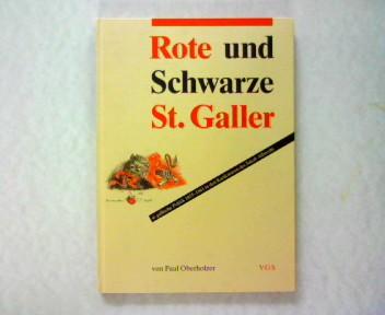 Rote und Schwarze St. Galler: st. gallische: Oberholzer, Paul: