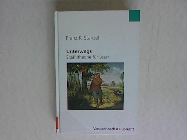 Unterwegs. Erzähltheorie für Leser. Ausgewählte Schriften mit einer ...