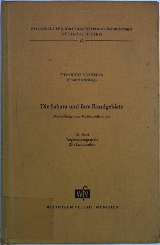 Die Sahara und ihre Randgebiete. Darstellung eines Naturgroßraumes, III. Band: ...