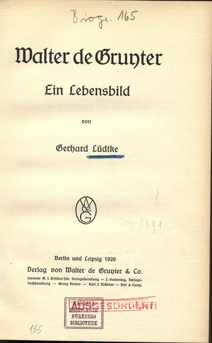 Walter de Gruyter: Ein Lebensbild. - Lüdtke, Gerhard