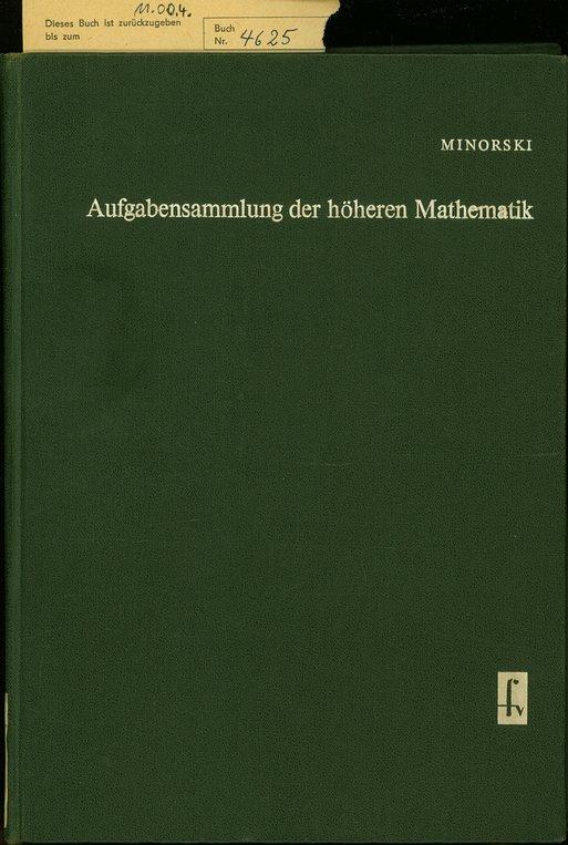 Minorski, W. P.: Aufgabensammlung der höheren Mathematik.: Minorskij, Vasilij P.: