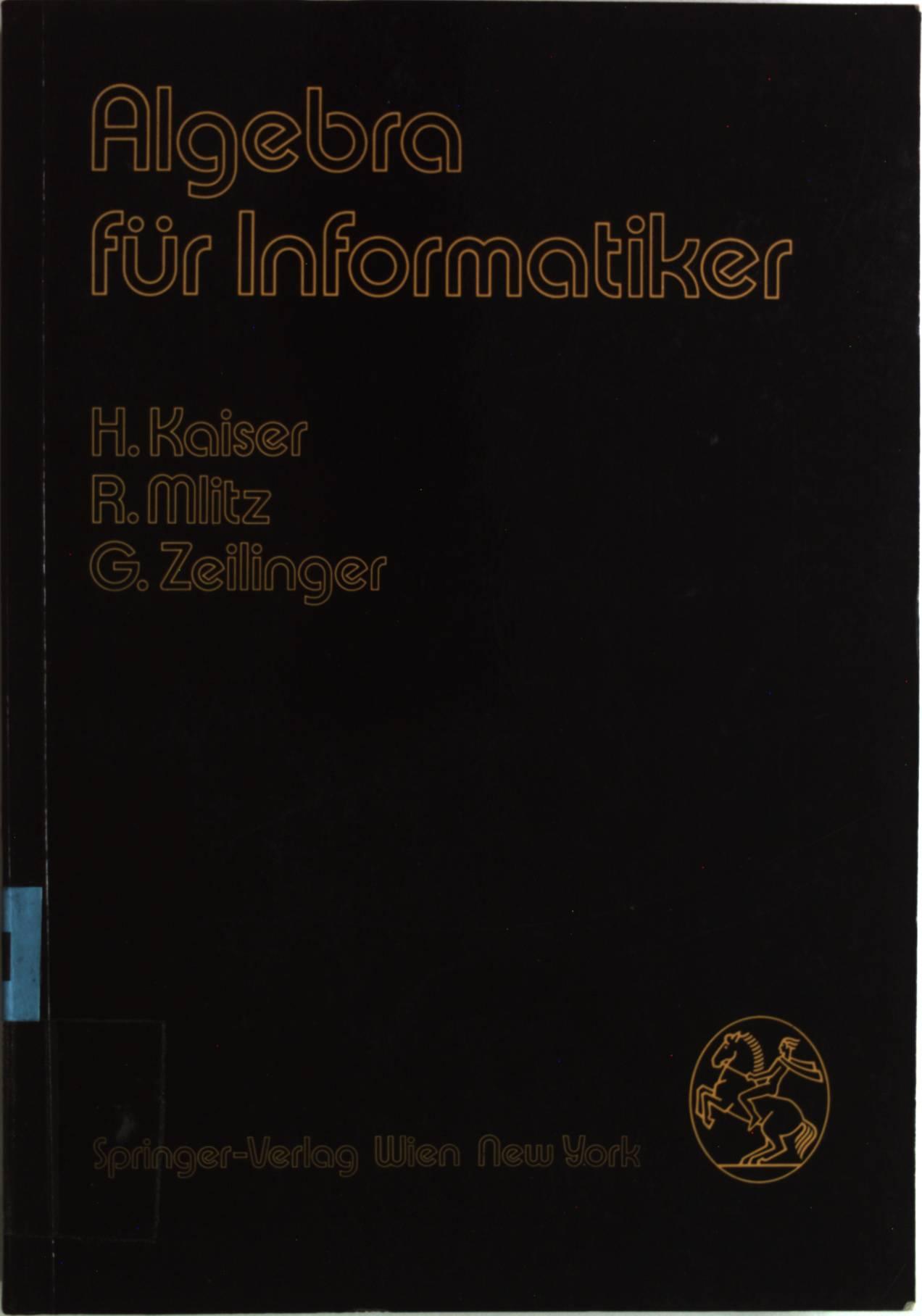 algebra fr informatiker kaiser hans mlitz rainer zeilinger gisela