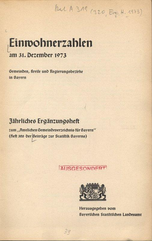 Einwohnerzahlen am 31. Dezember 1973. Gemeinden, Kreise: Bayerisches Statistisches Landesamt.,