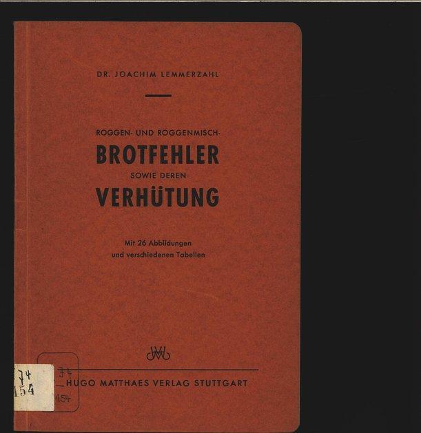 Roggen- und Roggenmisch-Brotfehler sowie deren Verhütung.: Lemmerzahl, Joachim: