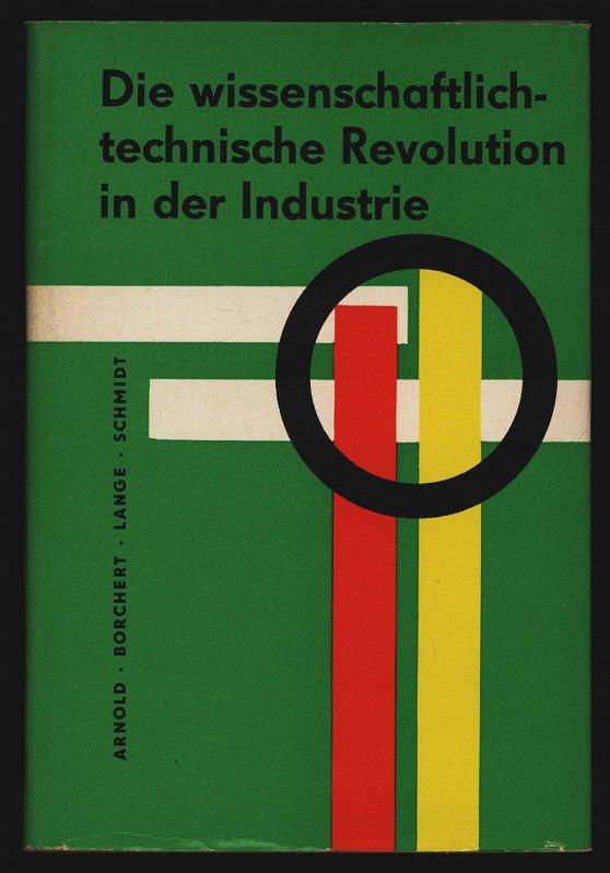 Die wissenschaftlich-technische in der Industrie der DDR.: Arnold, Hans: