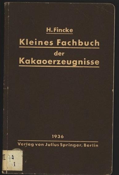 Kleines Fachbuch der Kakaoerzeugnisse. Eine kurze Übersicht über Rohstoffe, Herstellung, ...